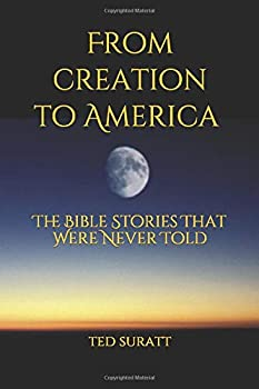 Paperback From Creation to America: The Bible Stories That Were Never Told Book