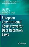European Constitutional Courts towards Data Retention Laws (Law, Governance and Technology Series, 45)