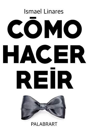 Cómo Hacer Reír en la Vida Cotidiana (Spanish Edition)