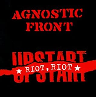 Riot, Riot, Upstart by Agnostic Front (1999-09-21)