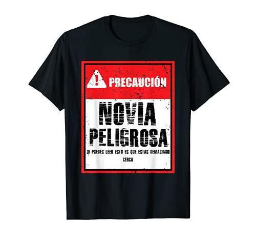 Novia peligrosa amor frases graciosas divertida Camiseta