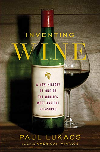 Image of Inventing Wine: A New History of One of the World's Most Ancient Pleasures
