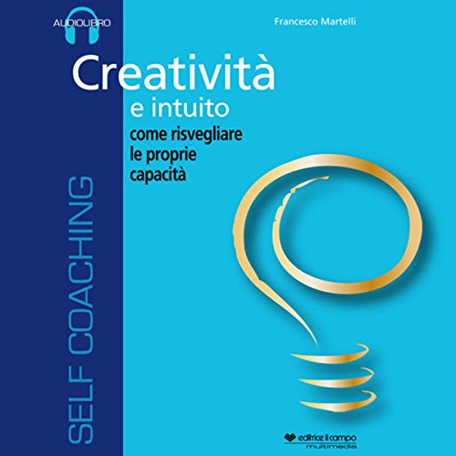 Creatività e intuito, come risvegliare le proprie capacità cover art