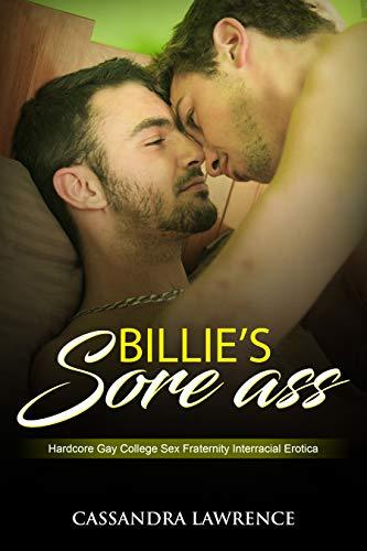 Billie's Sore Ass (Hardcore Gay College Sex Fraternity Interracial Erotica) (English Edition)