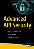 Advanced API Security: OAuth 2.0 and Beyond (English Edition)
