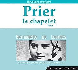 CD Prier le chapelet avec Bernadette de Lourdes
