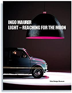 Light- Reaching for the Moon by Ingo Maurer (2004) Paperback