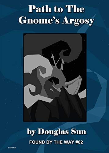 Path to the Gnome's Argosy: Found by the Way #02