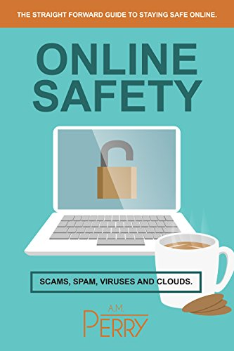 Ebook Online Safety Scams Spam Viruses And Clouds By Am Perry