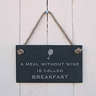 a meal without wine is called breakfast wooden sign