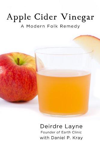 Apple Cider Vinegar: A Modern Folk Remedy (English Edition)