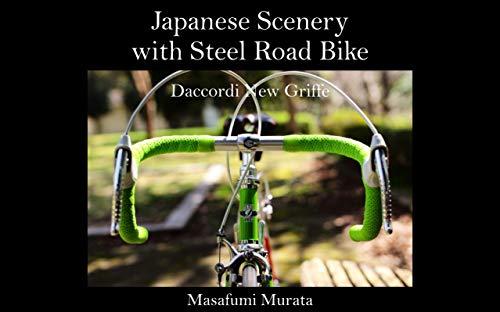 Japanese Scenery with steel Road Bike: Daccordi New Griffe (English Edition)