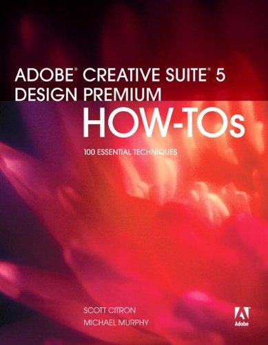 Adobe Creative Suite 5 Design Premium How-Tos: 100 Essential Techniques (English Edition)