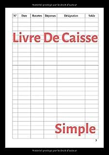 Livre De Caisse Simple: Journal De Caisse (Recettes Dépenses), A5, 110 Pages