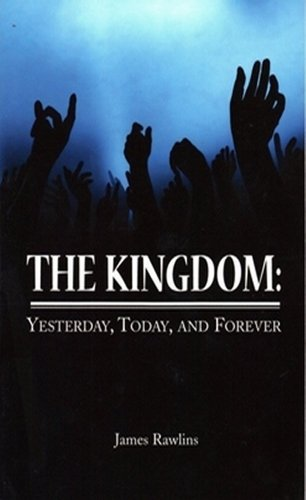 The Kingdom: Yesterday, Today and Forever (English Edition)