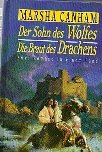 Der Sohn des Wolfes / Die Braut des Drachen