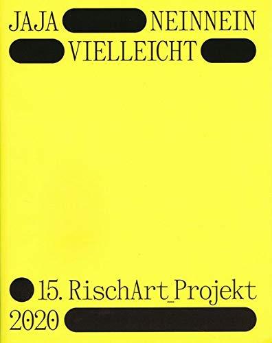 JAJA – NEINNEIN – VIELLEICHT: 15. RischArt_Projekt 2020
