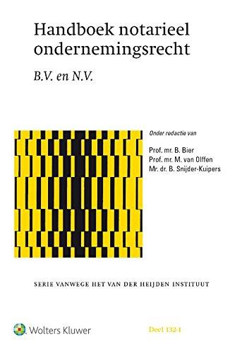 Handboek notarieel ondernemingsrecht: B.V. en N.V. (Serie vanwege het van der Heijden instituut)