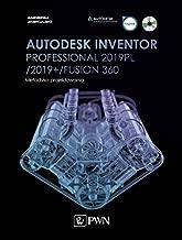 Autodesk Inventor Professional 2019PL / 2019+ / Fusion 360. Metodyka projektowania + CD