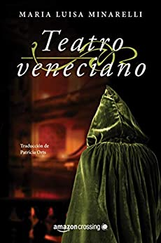 Teatro veneciano (Misterios venecianos nº 3) de [Maria Luisa Minarelli, Patricia Orts García]