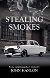 Stealing Smokes: Some Surprising Short Stories