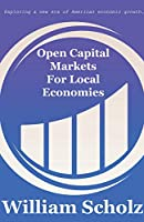 Open Capital Markets For Local Economies