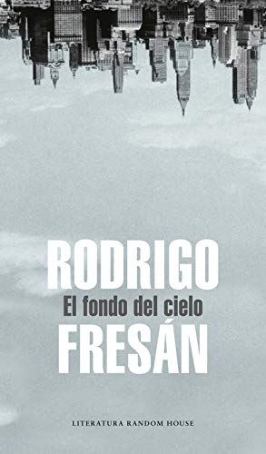 El fondo del cielo (Literatura Random House)