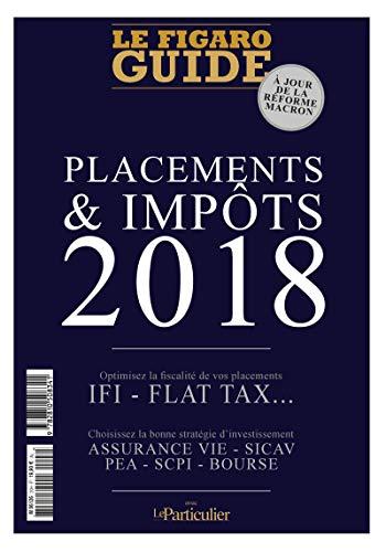 Placements et impôts 2018: A jour de la réforme Macron