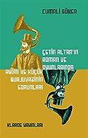 Cetin Altan'in Roman ve Oyunlarinda Aydin ve Kücük Burjuvazinin Sorunlari