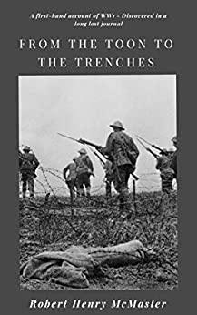 From The Toon To The Trenches: A Grandads Journal by [Robert Henry McMaster, Craig Wrightson, Robert McMaster]