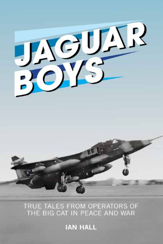Jaguar Boys: True Tales from Operators of the Big Cat in Peace and War
