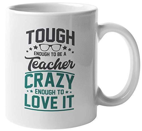 Abbastanza duro per essere un insegnante. Abbastanza pazzo da amarlo. Tazza regalo appassionata di caffè e tè per il miglior insegnante, istruttore, professore, educatore, consigliere, mentore alla pa