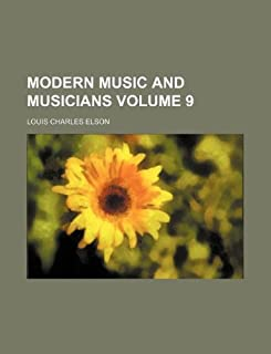 Modern Music and Musicians Volume 9