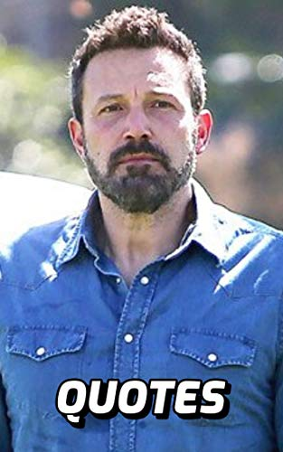 Ben Affleck Quotes: Interesting Quotes By The Famous Actor ...