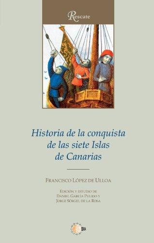 Historia De La Conquista De Las Siete Islas Canarias