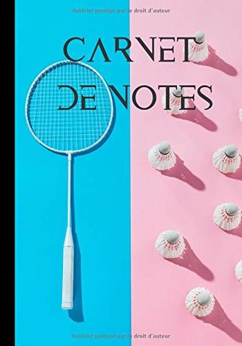 Carnet de notes: Livre d'écriture badminton coloré  - amoureux du sport et des sports de raquettes en intérieur | 100 pages au format 7*10 pouces