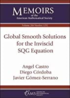 Global Smooth Solutions for the Inviscid Sqg Equation (Memoirs of the American Mathematical Society)