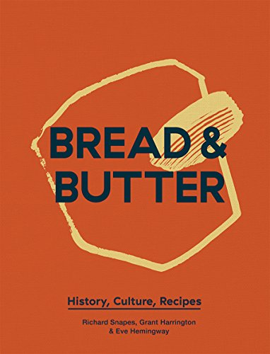 Image of Bread and Butter: History, Culture, Recipes