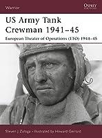 US Army Tank Crewman 1941-45: European Theater of Operations (ETO) 1944-45 (Warrior)