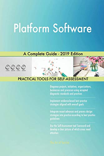Platform Software A Complete Guide - 2019 Edition