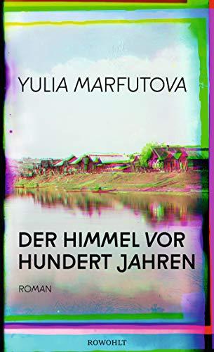 Buchseite und Rezensionen zu 'Der Himmel vor hundert Jahren: Roman' von Yulia Marfutova