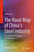 The Road Map of China's Steel Industry: Reduction, Innovation and Transformation