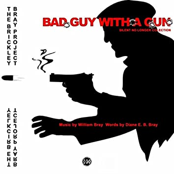 Bad Guy with a Gun
