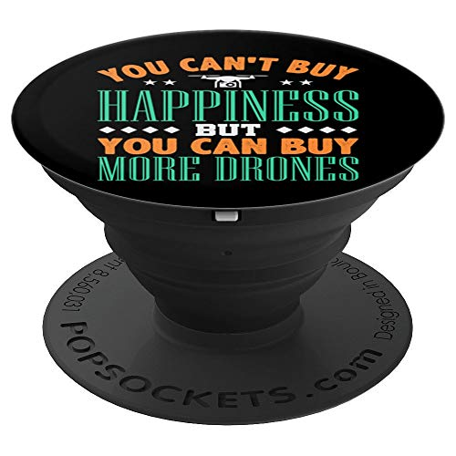You Can't Buy Happiness But You Can Buy More Drones Gift