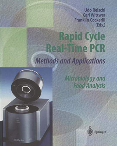 Rapid Cycle Real-Time Pcr - Methods and Applications: Microbiology And Food Analysis