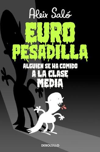 Europesadilla: Alguien se ha comido a la clase media (Spanish Edition)