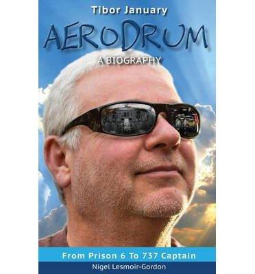 [ AERODRUM - A BIOGRAPHY ] Aerodrum - A Biography By Lesmoir-Gordon, Nigel ( Author ) Apr-2013 [ Paperback ]