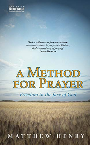 Method for Prayer, A: Freedom in the Face of God