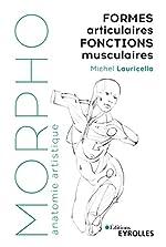 Morpho - Formes articulaires, fonctions musculaires de Michel Lauricella