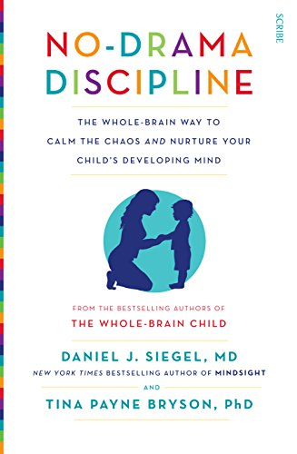 No-Drama Discipline: the bestselling parenting guide to nurturing your...